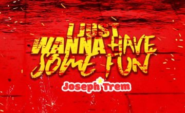 Joseph Trem – I Just Wanna Have Some Fun [Review]