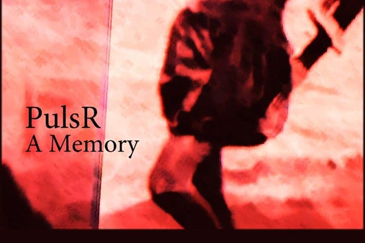 PulsR – A Memory EP [Review]