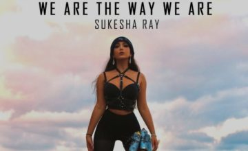 Sukesha Ray – We Are The Way We Are [Review]